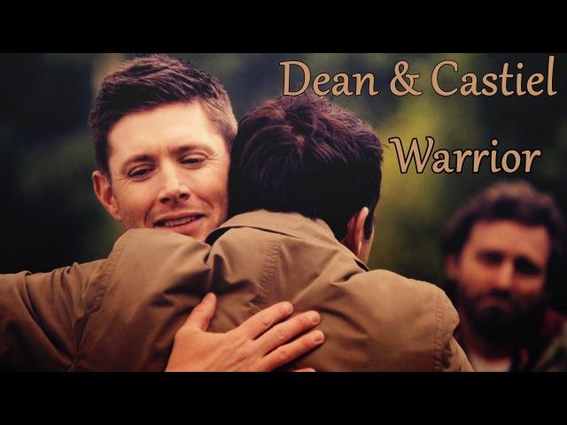 Dean & Castiel - Warrior