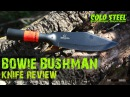 Cold Steel Bowie Bushman (Tuff Econo Survival Knife!) | OsoGrandeKnives