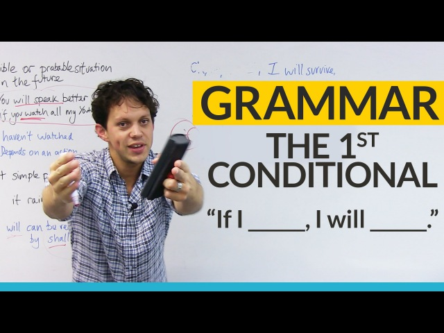 Learn English Grammar The First Conditional