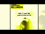 XOXO Feat. Bellanova - And I Love Him (Daniele Petronelli &amp Worp Radio Edit) Official