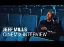 JEFF MILLS Cinemix Interview