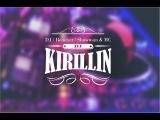 DJ KIRILLIN - CLUB MOVEMENT WEEKEND ( CLUB )