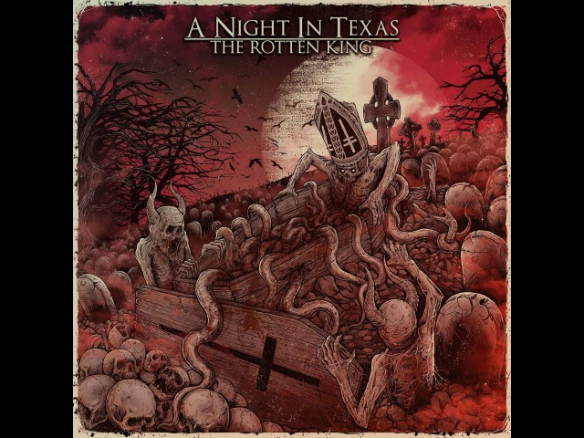 A Night In Texas - The Rotten King