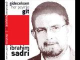İbrahim Sadri - Yıkıla Yıkıla ( Gideceksen Herşeyinle Git, 2014)