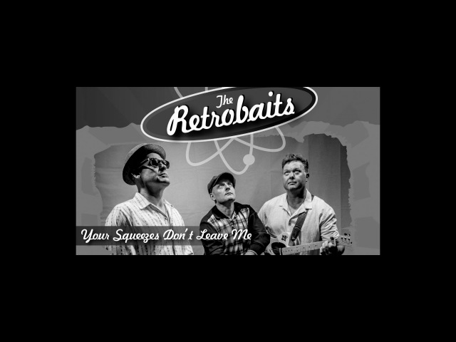The Retrobaits Your Squeezes Dont Leave Me Tuffjam Films (Official Music Video)
