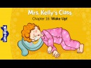 Mrs. Kelly's Class 16: Wake Up! | Level 1 | By Little Fox