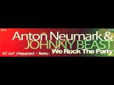 Anton Neumark &amp Johnny Beast - We Rock The Party ( DJ Lex Нерюнгри - radio remix )