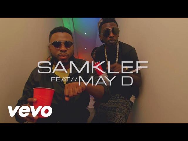 Samklef Birthday Girl Official Video ft. Mr May D
