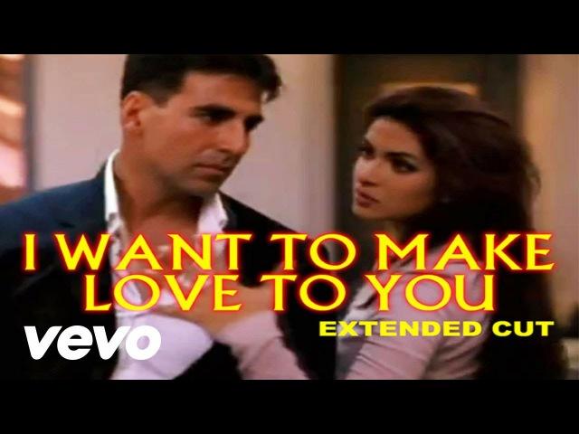I Want to Make Love to You - Aitraaz | Priyanka Chopra | Akshay Kumar