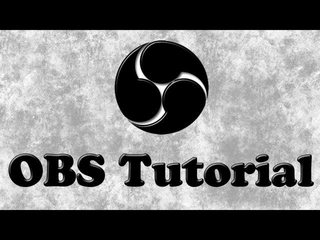 [Гайд] [OBS] Точное обозревание программы OBS