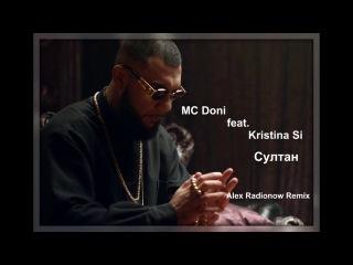 MC Doni feat. Kristina Si - Султан (Alex Radionow Remix)