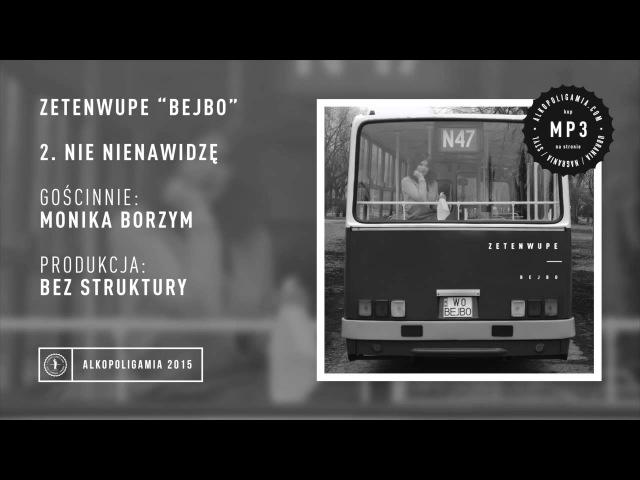 02. ZETENWUPE - Nie nienawidzę gość Monika Borzym prod. Bez Struktury