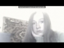 «Webcam Toy» под музыку Britney Spears - Criminal (Radio Mix). Picrolla
