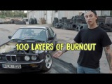 100 LAYERS OF BURNOUT