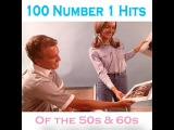 Various Artists - 100 No.1 Hits of the 50s &amp 60s (AudioSonic Music) Full Album