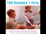 Various Artists - 100 No.1 Hits of the 50s &amp 60s (AudioSonic Music) Full Album