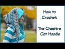 Crochet Tutorial Cheshire Cat Hoodie