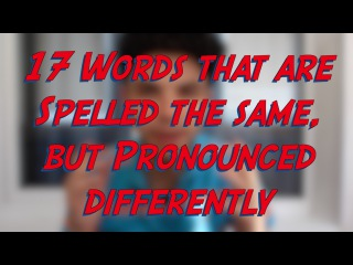 17 words that are spelled the same, but pronounced differently - Learn English online free