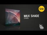 Max Shade - Chaos Future Sickness Records