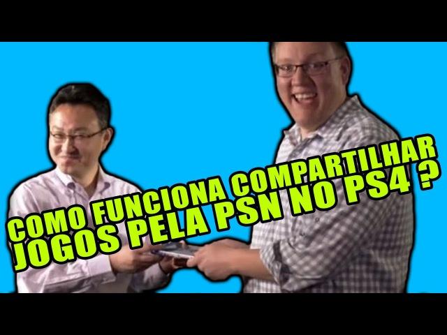 Como funciona o Compartilhamento de Jogos Digitais no PS4 ? - Noberto Gamer