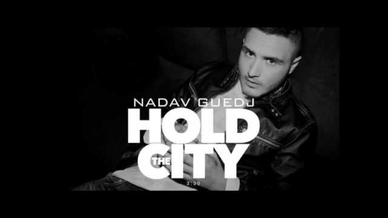 Nadav Guedj - Hold The City - 'נדב גדג