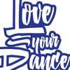"""LOVE YOUR DANCE"""