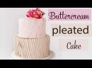 Pleated Buttercream Cake Decorating Fresh Flowers - CAKE STYLE