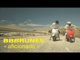 BB BRUNES - Aficionado Clip Officiel