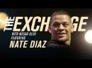 The Exchange Nate Diaz