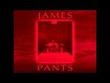 James Pants - Incantation