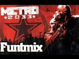 FuntMix - Metro 2033 main theme beat (Пилотный)