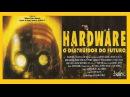 Hardware - O Destruidor do Futuro / 1990 ( LEGENDADO - BR )