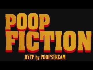 Кальное Чтиво / Poop Fiction | RYTP