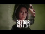 BeFoUr - Alex &amp Lucy