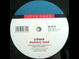 Fred Baker Presents Y-Traxx - Mystery Land (Sickboy Courtyard Remix) (1999)