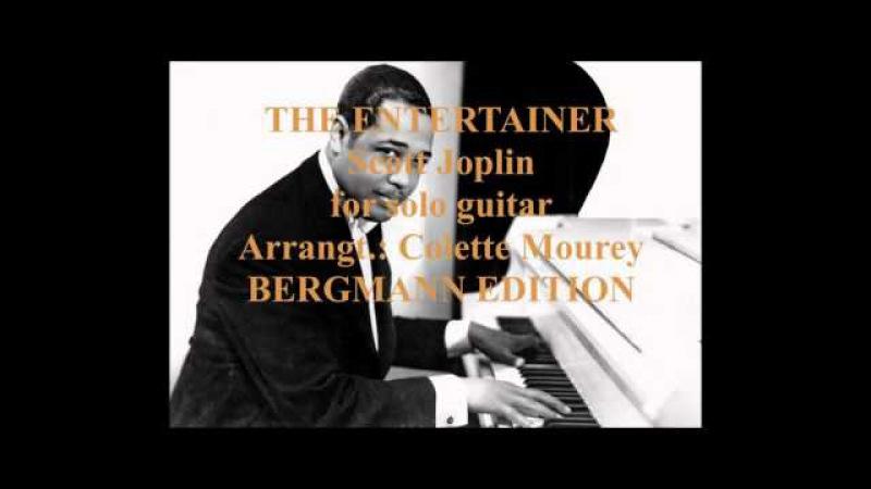 THE ENTERTAINER Scott Joplin solo guitar arrt Colette Mourey BERGMANN EDITION