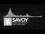 Electronic - Savoy - Love Is Killing Me (feat. Chali 2na) Monstercat EP Release