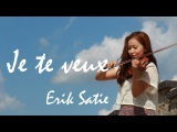Erik Satie - Je te Veux violin solo