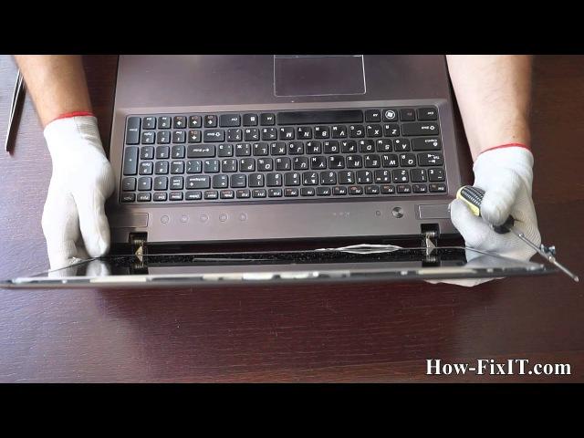 Lenovo Z570 Z575 замена экрана ноутбука от how-fixit.com