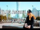 Vlog Astana by Kristina Like