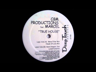(1999) C&M Productions feat. Marcel - True House [More Filter Mix]