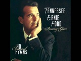 Amazing Grace 40 Treasured Hymns - Tennessee Ernie Ford