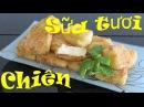 НОВЫЙ Вкусный ДЕСЕРТ Жареное Молоко Leche frita Испанская и китайская кухня LÀM SỮA CHIÊN Fried Milk