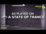 Sebastien feat. Satellite Empire - Escape A State Of Trance 756 Progressive Pick