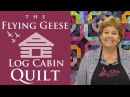The Flying Geese Log Cabin Quilt Easy Quilting Tutorial with Jenny Doan of Missouri Star Quilt Co