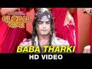 Baba Tharki Global Baba Ripul Sharma Bhavika Parihar Moumita Das Sonny Ravan Apurva Singh
