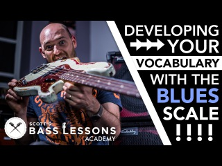 Developing Your Vocabulary with the Blues Scale /// Scott's Bass Lessons