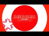Felguk &amp Lazy Rich - Dance To The Beat