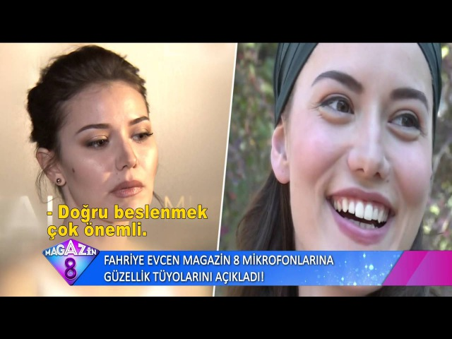 Fahriye Evcen Magazin 8 kameralarına güzellik tüyolarını açıkladı