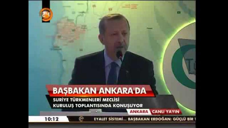 Başbakan Erdoğan Suriye Türkmenleri Meclisi Kuruluş Toplantısı Konusmasi